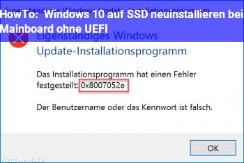 HowTo Windows 10 auf SSD neuinstallieren bei Mainboard ohne UEFI