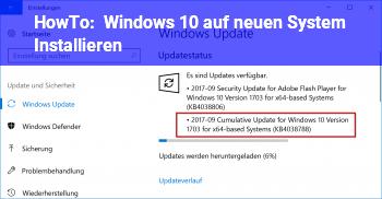 HowTo Windows 10 auf neuen System Installieren
