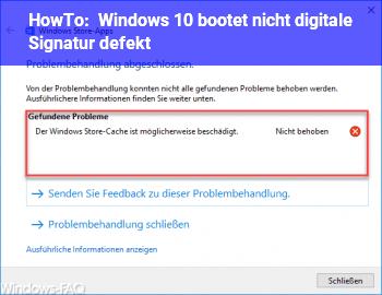 HowTo Windows 10 bootet nicht, digitale Signatur defekt