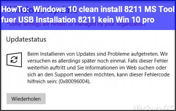 HowTo Windows 10 clean install – MS Tool für USB Installation – kein Win 10 pro
