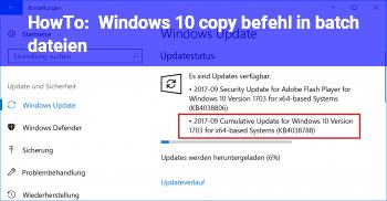 HowTo Windows 10 copy befehl in batch dateien