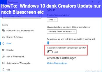 HowTo Windows 10 dank Creators Update nur noch Bluescreen etc