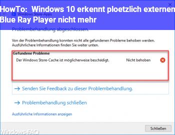 HowTo Windows 10 erkennt plötzlich externen Blue Ray Player nicht mehr