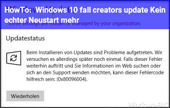 HowTo [Windows 10 fall creators update] Kein echter Neustart mehr