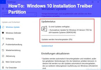 HowTo Windows 10 installation Treiber & Partition