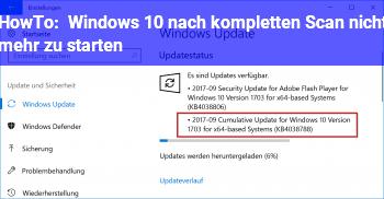 HowTo Windows 10 nach kompletten Scan nicht mehr zu starten