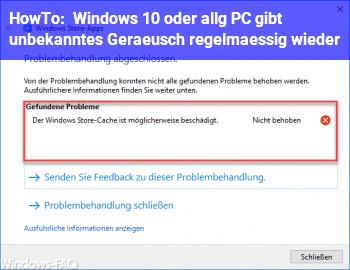HowTo Windows 10 oder allg. PC gibt unbekanntes Geräusch regelmäßig wieder