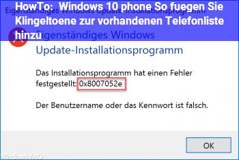 HowTo Windows 10 phone: So fügen Sie Klingeltöne zur vorhandenen Telefonliste hinzu