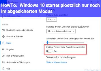 HowTo Windows 10 startet plötzlich nur noch im abgesicherten Modus