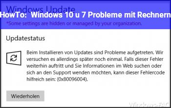 HowTo Windows 10 u. 7 Probleme mit Rechnern