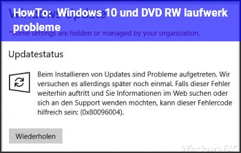 HowTo Windows 10 und DVD RW laufwerk probleme.