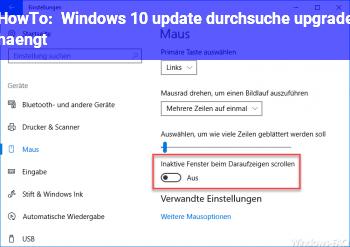 HowTo Windows 10 update durchsuche upgrade hängt