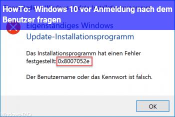HowTo Windows 10 vor Anmeldung nach dem Benutzer fragen.
