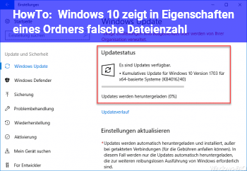 HowTo Windows 10 zeigt in Eigenschaften eines Ordners falsche Dateienzahl