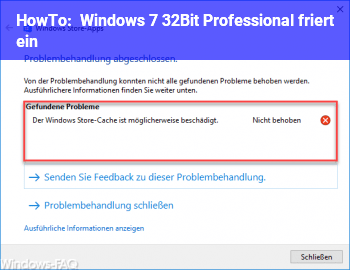HowTo Windows 7 32Bit Professional friert ein