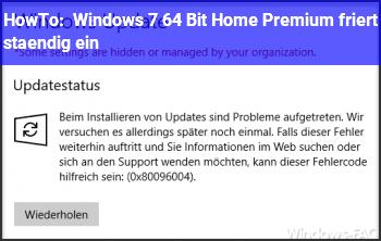 HowTo Windows 7 64 Bit Home Premium friert ständig ein
