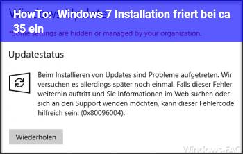 HowTo Windows 7 Installation friert bei ca. 35% ein