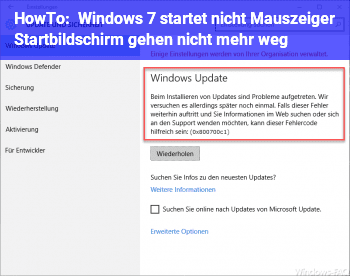 HowTo Windows 7 startet nicht, Mauszeiger Startbildschirm gehen nicht mehr weg