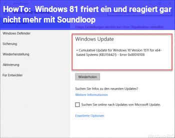 HowTo Windows 8.1 friert ein und reagiert gar nicht mehr mit Soundloop