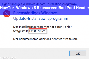 HowTo Windows 8 Bluescreen: Bad_Pool_Header