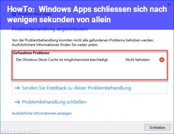 HowTo Windows Apps schließen sich nach wenigen sekunden von allein!