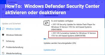 HowTo Windows Defender Security Center aktivieren oder deaktivieren