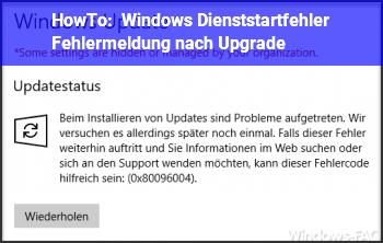 HowTo Windows Dienststartfehler Fehlermeldung nach Upgrade