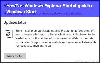 HowTo Windows Explorer Startet gleich n. Windows Start