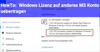 HowTo Windows Lizenz auf anderes MS Konto übertragen