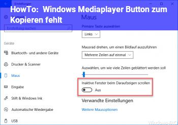 HowTo Windows Mediaplayer Button zum Kopieren fehlt