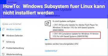 HowTo Windows Subsystem für Linux kann nicht installiert werden