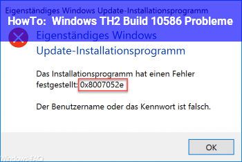 HowTo Windows TH2 Build 10586 Probleme