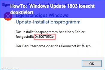 HowTo Windows Update 1803 löscht + deaktiviert