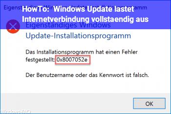 HowTo Windows Update lastet Internetverbindung vollständig aus