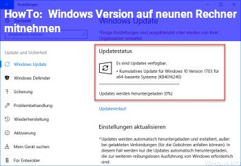 HowTo Windows Version auf neunen Rechner mitnehmen