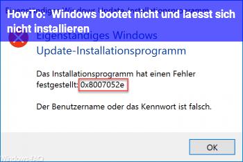 HowTo Windows bootet nicht und lässt sich nicht installieren
