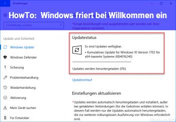 """HowTo Windows friert bei """"Willkommen!"""" ein!"""