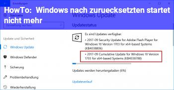 HowTo Windows nach zurücksetzten startet nicht mehr