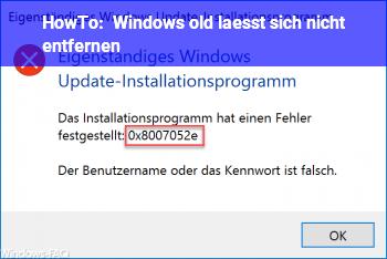 HowTo Windows old lässt sich nicht entfernen
