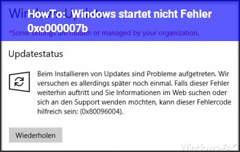 HowTo Windows startet nicht. Fehler 0xc000007b