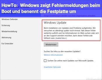 HowTo Windows zeigt Fehlermeldungen beim Boot und benennt die Festplatte um :(