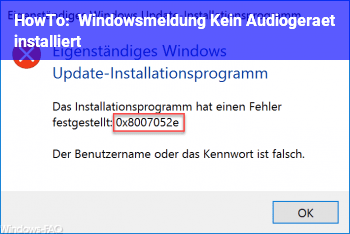 HowTo Windowsmeldung: Kein Audiogerät installiert