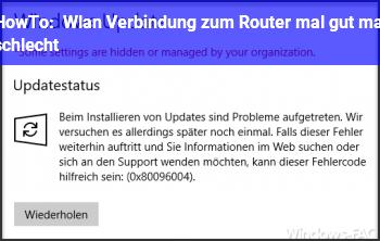 HowTo Wlan Verbindung zum Router mal gut mal schlecht
