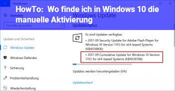 HowTo Wo finde ich in Windows 10 die manuelle Aktivierung?