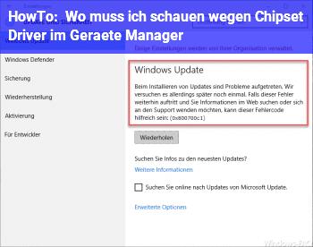 HowTo Wo muss ich schauen wegen Chipset Driver im Geräte Manager ?