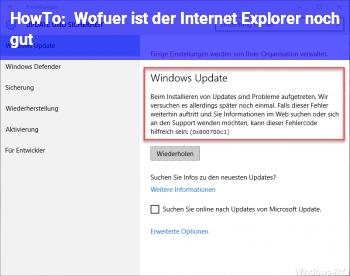 HowTo Wofür ist der Internet Explorer noch gut?