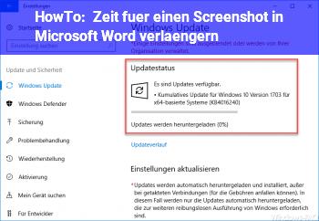 HowTo Zeit für einen Screenshot in Microsoft Word verlängern?