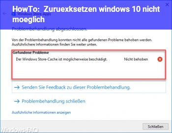 HowTo Zurüxksetzen windows 10 nicht möglich