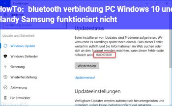 HowTo bluetooth verbindung PC Windows 10 und Handy Samsung funktioniert nicht