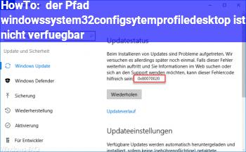HowTo der Pfad windows\system32\config\sytemprofile\desktop ist nicht verfügbar